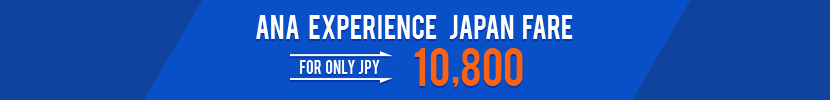 ANA EXPERIENCE JAPAN FARE FOR ONLY JPY 10,800